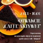Otwórz z nami drzwi kawiarni Caffe Aktywni – 29.01.